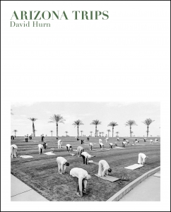 David Hurn: Arizona Trips: Signed Edition